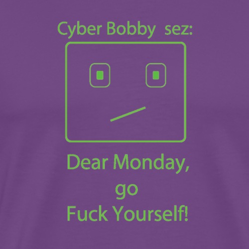 cyberbobbysezdearmonday - Men's Premium T-Shirt
