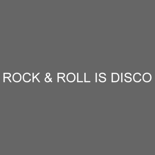 ROCK AND ROLL IS DISCO - Men's Premium T-Shirt