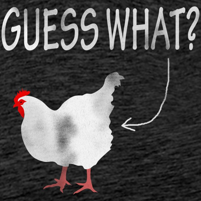 Guess What? Chicken Butt!