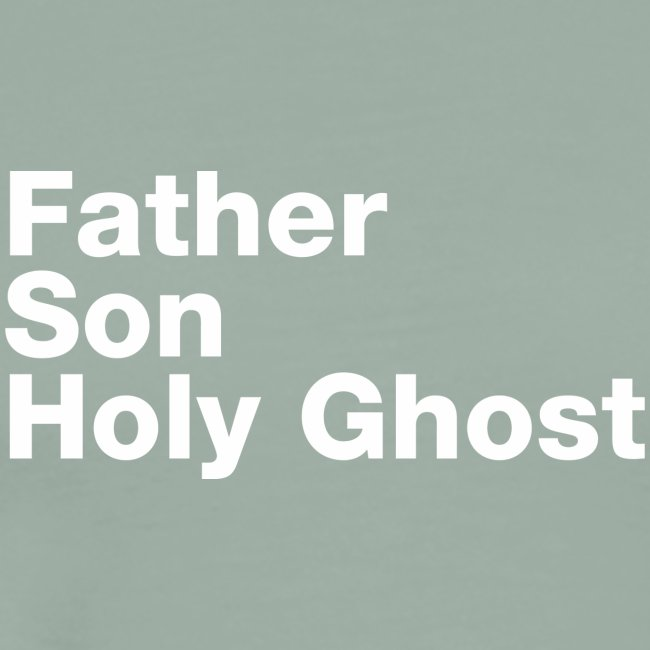 Father Son Holy Ghost