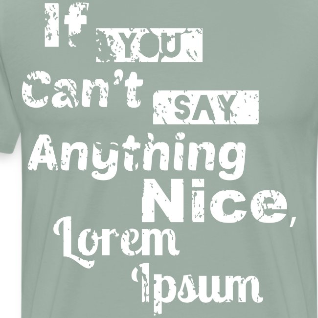 If You Can't Say Anything Nice, Lorem Ipsum