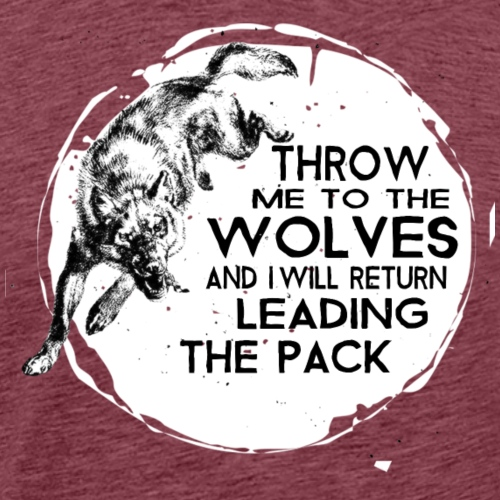 Throw me to the wolves - Men's Premium T-Shirt