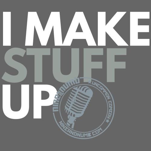 I Make Stuff Up - Men's Premium T-Shirt