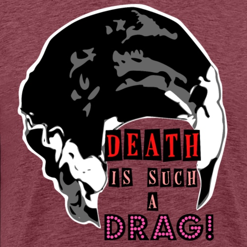 Death is a Drag Bride - Men's Premium T-Shirt