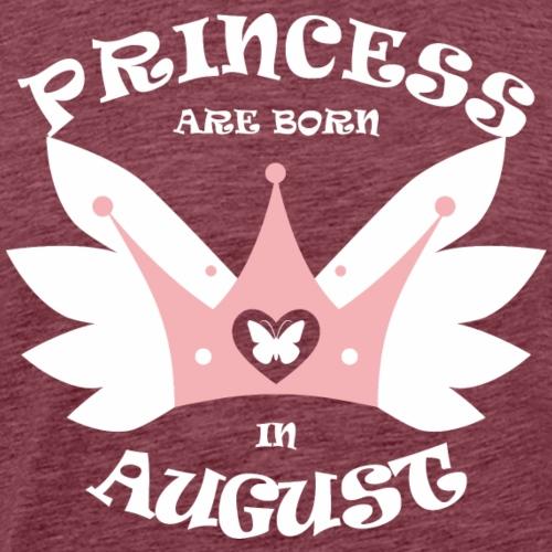 Princess Are Born In August - Men's Premium T-Shirt