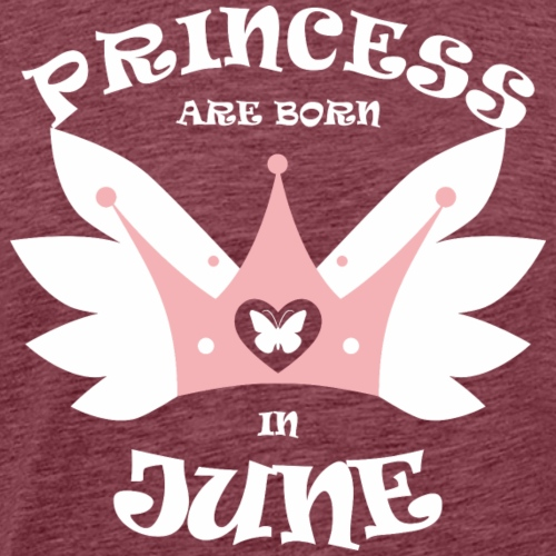 Princess Are Born In June - Men's Premium T-Shirt