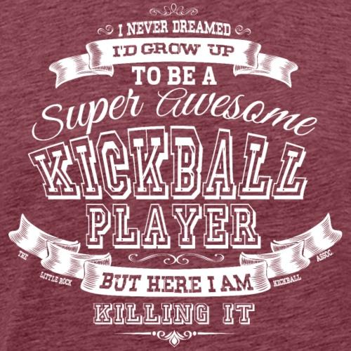 Most Awesome Kickballer Ever! - Men's Premium T-Shirt