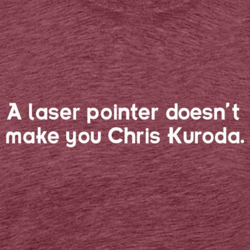 Kuroda / Laser Pointer - Men's Premium T-Shirt