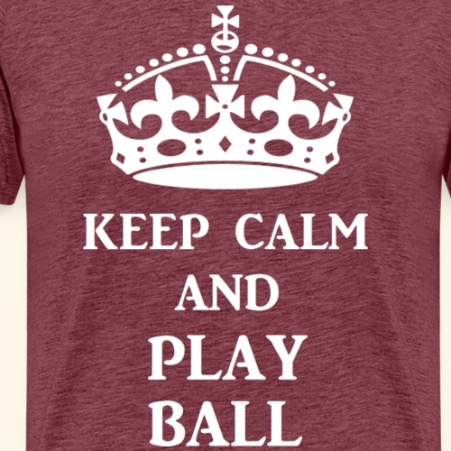 keep calm play ball wht - Men's Premium T-Shirt