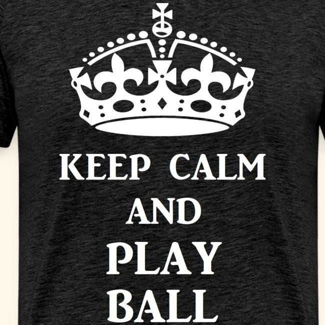 keep calm play ball wht