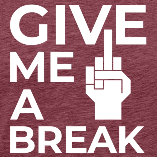 Give me a break - Men's Premium T-Shirt