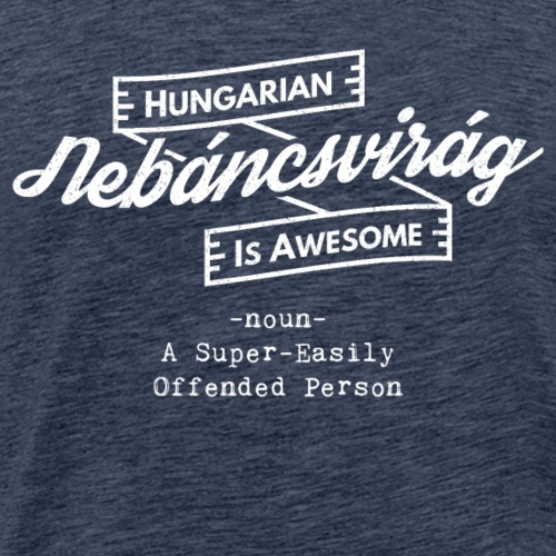 Nebáncsvirág - Hungarian is Awesome (white fonts) - Men's Premium T-Shirt