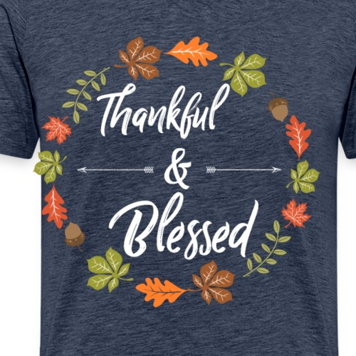 Thanksgiving Design - Thankful and Blessed - Men's Premium T-Shirt
