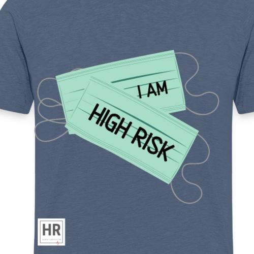 I Am High Risk - Face Masks - Men's Premium T-Shirt