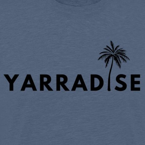 Yarradise Palm: Black text - Men's Premium T-Shirt