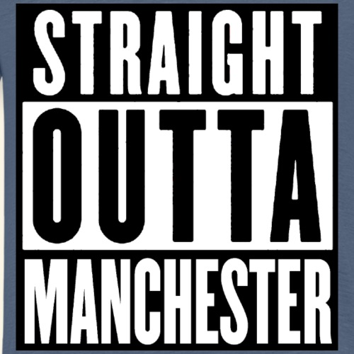 STRAIGHT OUTTA MANCHESTER - Men's Premium T-Shirt