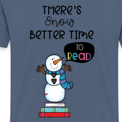There's Snow Better Time to Read - Men's Premium T-Shirt