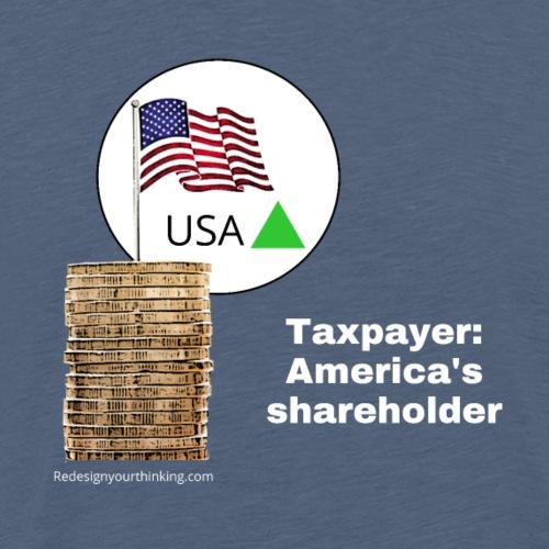 Taxpayers are America's Shareholders - Men's Premium T-Shirt