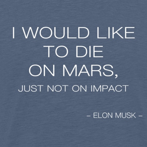 Quote die on mars - Men's Premium T-Shirt