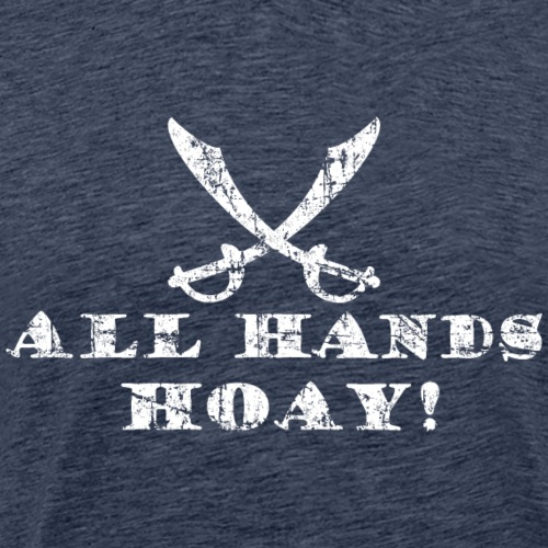 All Hands Hoay - Pirate Saying (Vintage White) - Men's Premium T-Shirt