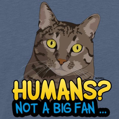 Not A Humans Best Friend - Cat - Men's Premium T-Shirt