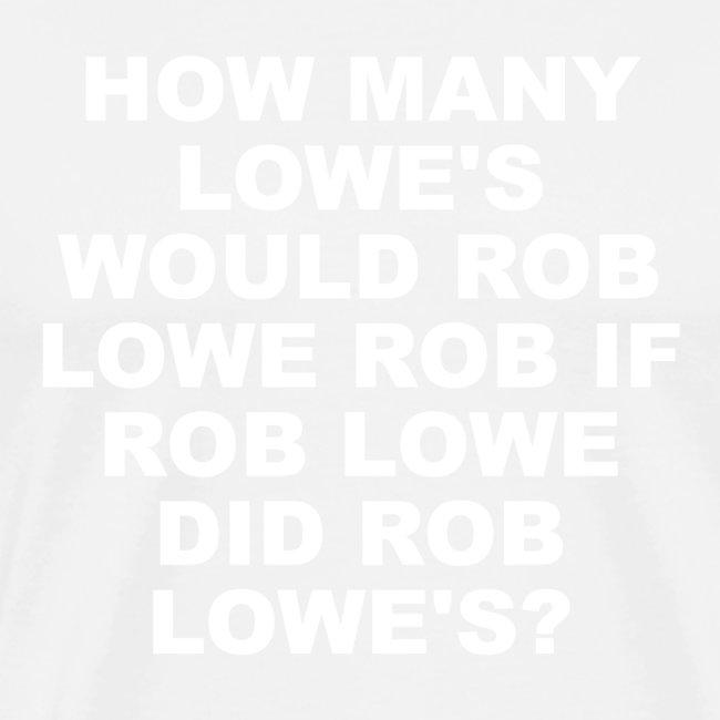 How Many Lowe's Would Rob Lowe Rob?