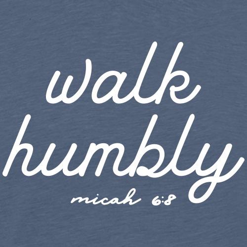 Walk Humbly - Men's Premium T-Shirt