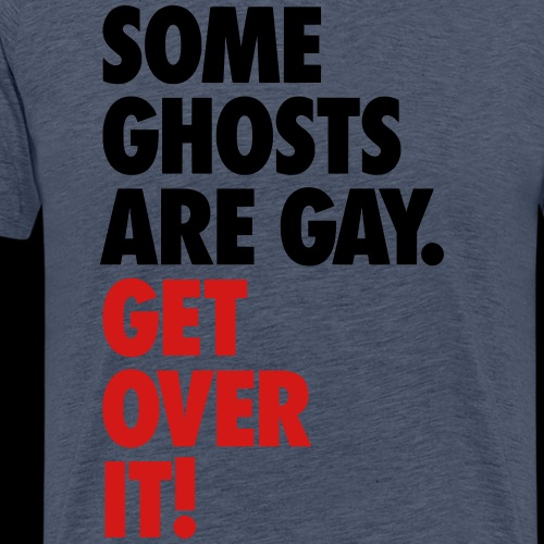 'Get over It' Gay Ghosts - Men's Premium T-Shirt