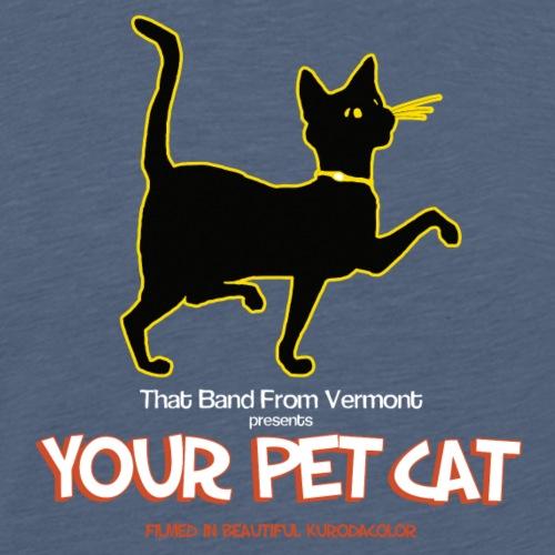 Your Pet Cat - Men's Premium T-Shirt