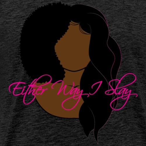 Either Way I Slay - Men's Premium T-Shirt