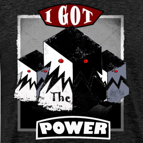 i got the power - Men's Premium T-Shirt