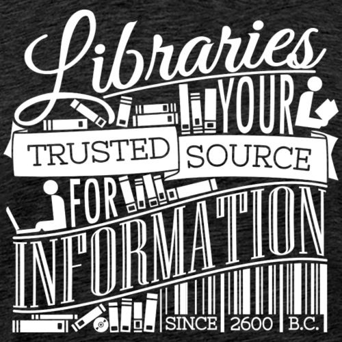 Libraries: Your Trusted Source - White - Men's Premium T-Shirt
