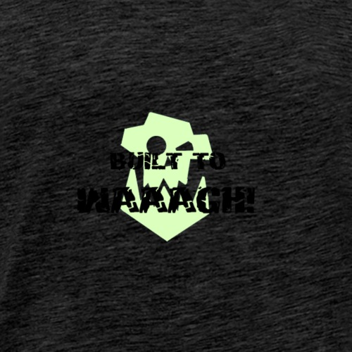 Built To Waaagh! - Men's Premium T-Shirt
