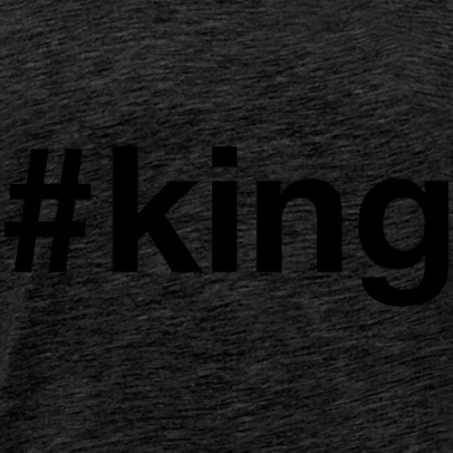 King - Hashtag Design (Black Letters) - Men's Premium T-Shirt
