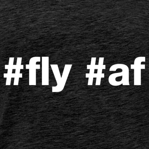 Fly af - Hashtag Design (White Letters) - Men's Premium T-Shirt