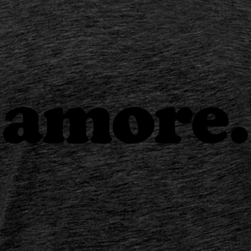 Amore - Fun Design (Black Letters) - Men's Premium T-Shirt