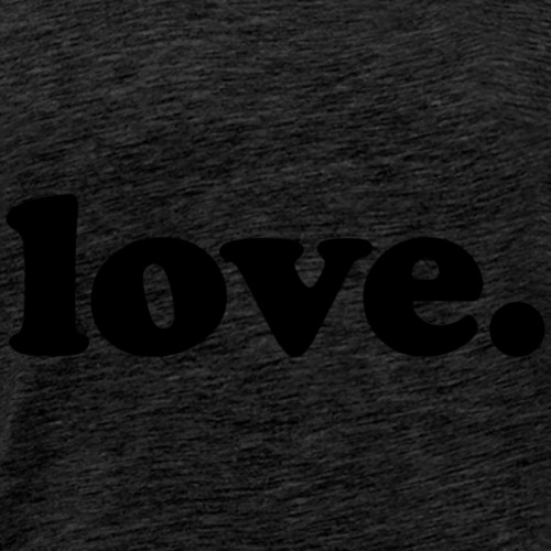 Love - Fun Design (Black Letters) - Men's Premium T-Shirt