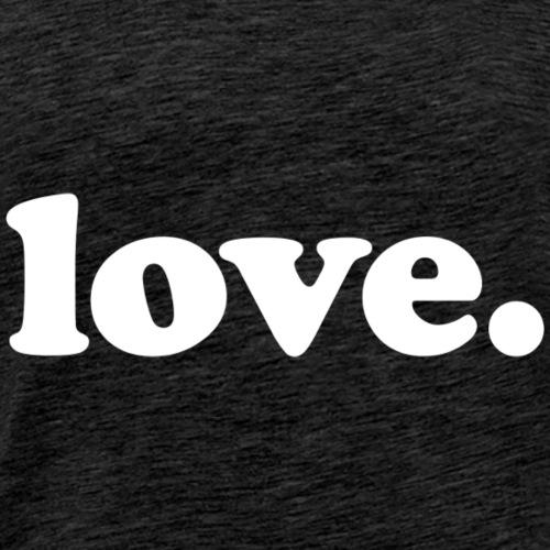 Love - Fun Design (White Letters) - Men's Premium T-Shirt