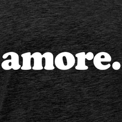 Amore - Fun Design (White Letters) - Men's Premium T-Shirt