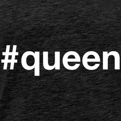Queen - Hashtag Design (White Letters) - Men's Premium T-Shirt
