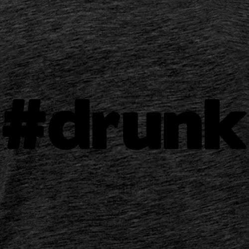 hashtag drunk - Men's Premium T-Shirt