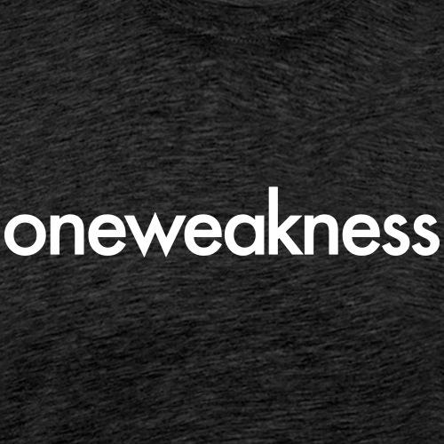 oneweakness - Men's Premium T-Shirt