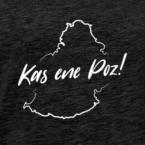 Kas ene Poz! - White - Men's Premium T-Shirt