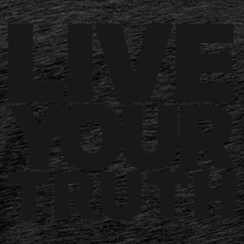LIVE YOUR TRUTH - Men's Premium T-Shirt