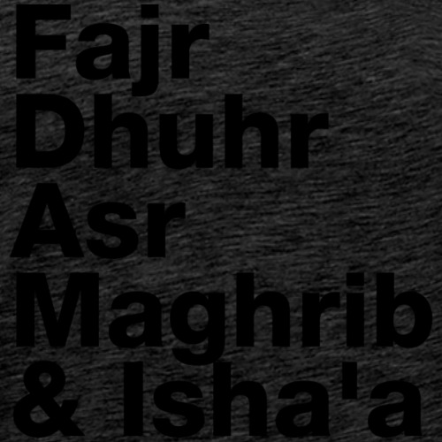 The Five Daily Muslim Prayer Times (Black Letters) - Men's Premium T-Shirt