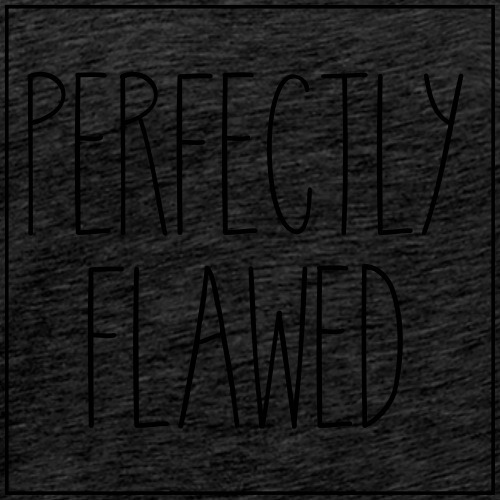 Perfectly Flawed - Men's Premium T-Shirt