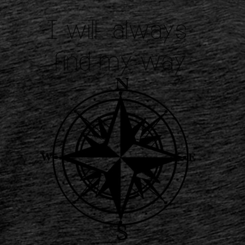 I will always find my way - Men's Premium T-Shirt