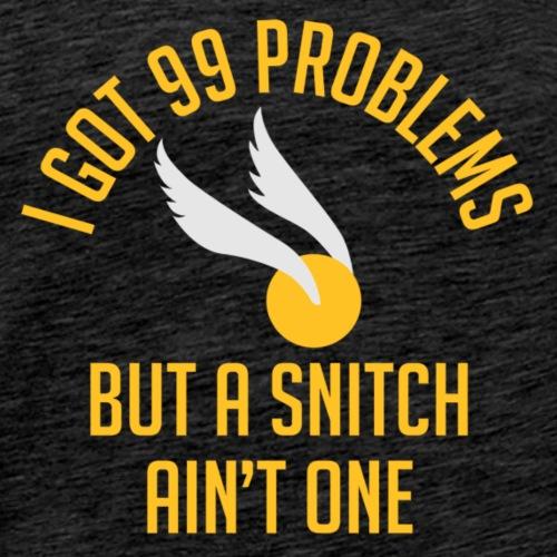 I Got 99 Problems But A Snitch Ain't One T-Shirt - Men's Premium T-Shirt