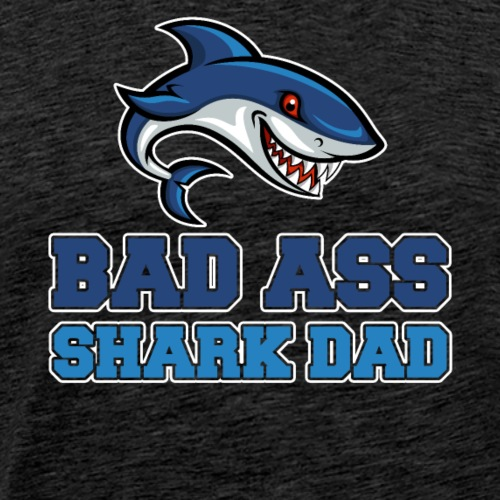 Bad Ass Shark Dad - Men's Premium T-Shirt