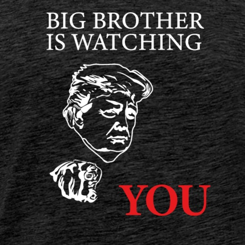 Trump Big Brother is watching you (white) - Men's Premium T-Shirt